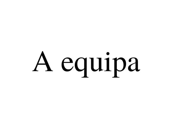 a-equipa